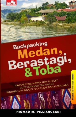Backpacking Medan, Berastagi, & Toba (Indonesian Edition)
