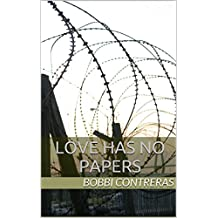 Love Has No Papers