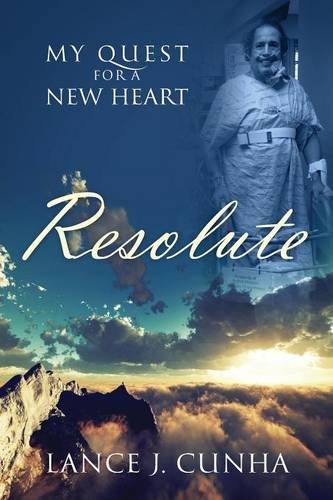 Resolute: My Quest for a New Heart