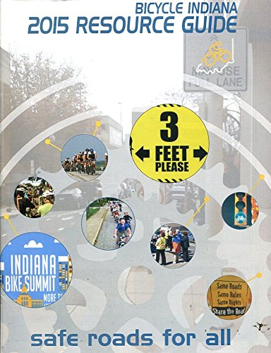 Read Online BICYCLE INDIANA 2015 RESOURCE GUIDE /ITINERARIES /EVENTS /MAPS++++ pdf epub