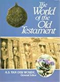 The World of the Old Testament, A. S. Van Der Woude, 0802804438