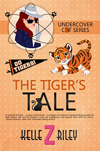 The Tiger's Tale: Undercover Cat Series, Book 3 by [Riley, Kelle Z.]