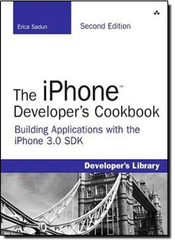 The iPhone Developer's Cookbook: Building Applications with the iPhone 3.0 SDK (2nd Edition) 2nd edition by Sadun, Erica (2009) Taschenbuch