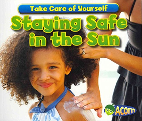 [Staying Safe in the Sun] (By: Sian Smith) [published: August, 2012]