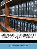 Mêlanges Historiques et Philologiques, Jean-Bernard Michault, 1147337810