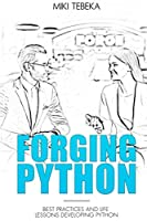 Forging Python: Best practices and life lessons developing Python Front Cover