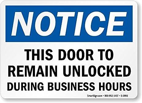 Notice This Door To Remain Unlocked During Business Hours Sign 14\u0026quot; ...  sc 1 st  Amazon.com & Amazon.com : Notice: This Door To Remain Unlocked During Business ...