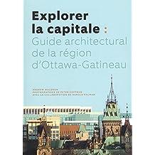 Explorer la capitale: Guide architectural de la région d'Ottawa-Gatineau