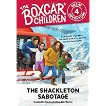 The Shackleton Sabotage (The Boxcar Children Great Adventure)