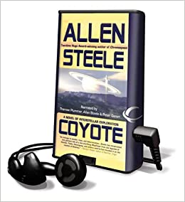 Coyote: A Novel of Interstellar Exploration (Playaway Adult Fiction): Allen Steele, Therese Plummer, Peter Ganim: 9781608476800: Amazon.com: Books