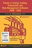 Trends in Energy Trading, Transaction and Risk Management Software 2009 - 2010