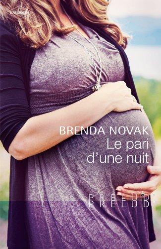 Le pari d'une nuit Poche – 1 février 2012 Brenda Novak Le pari d' une nuit Harlequin 2280247135