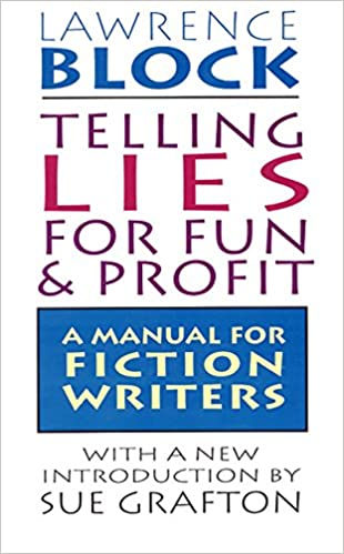 Amazon telling lies for fun profit a manual for fiction amazon telling lies for fun profit a manual for fiction writers 9780688132286 lawrence block sue grafton books fandeluxe Choice Image