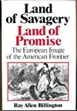 Land of Savagery, Land of Promise, Ray A. Billington, 0393013766