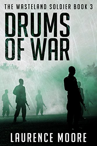Drums Of War (The Wasteland Soldier Book 3)