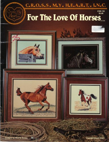 - For the Love of Horses: Counted Cross Stitch (#CSB-135)