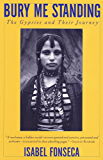 Bury Me Standing: The Gypsies and Their Journey (Vintage Departures)