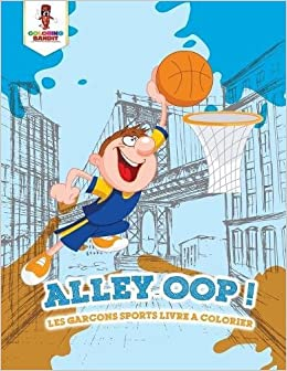 Alley Oop Les Garcons Sports Livre A Colorier French