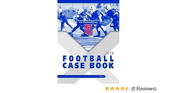 Amazon 2014 nfhs football case book ebook nfhs bob colgate amazon 2014 nfhs football case book ebook nfhs bob colgate kindle store fandeluxe Gallery