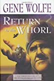 Return to the Whorl, Gene Wolfe, 031287314X