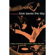 Love Saves the Day: A History Of American Dance Music Culture, 1970–1979