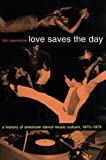 Love Saves the Day: A History of American Dance
