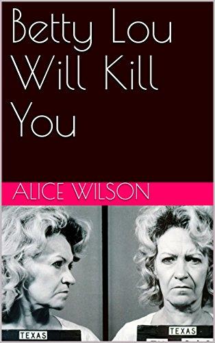 Betty Lou Will Kill You
