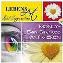 Lebensart: Money - Den Geldfluss aktivieren Hörbuch von Kurt Tepperwein Gesprochen von: Kurt Tepperwein