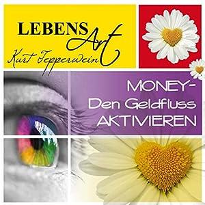 Lebensart: Money - Den Geldfluss aktivieren Hörbuch