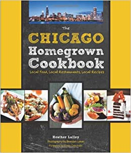 The chicago homegrown cookbook local food local restaurants local the chicago homegrown cookbook local food local restaurants local recipes homegrown cookbooks heather lalley brendan lekan erwin drechsler forumfinder