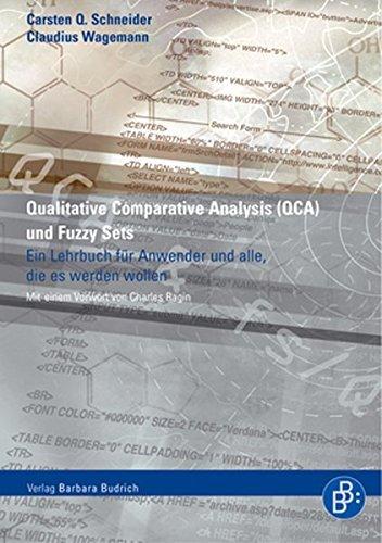 Qualitative Comparative Analysis Und Fuzzy Sets: Ein Lehrbuch Fur Anwender Und Jene, Die Es Werden Wollen by Carsten Q Schneider (2007-09-06)