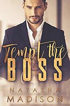 Tempt The Boss (Tempt Series Book 1) by [Madison, Natasha]