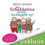 Die Schakkeline ist voll hochbegabt, ey! Aus dem Leben einer Familienpsychologin | Sophie Seeberg