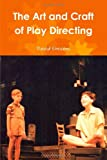 The Art and Craft of Play Directing, David Stevens, 1300888482