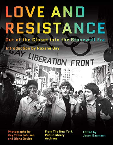 Love and Resistance: Out of the Closet into the Stonewall Era ()