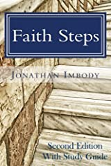 Faith Steps - Second Edition with Study Guide: Moving toward God through personal choice and public policy Paperback