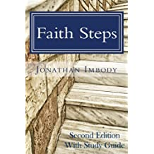 Faith Steps - Second Edition with Study Guide: Moving toward God through personal choice and public policy