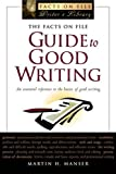 The Facts on File Guide to Good Writing, Martin H. Manser, 0816055270
