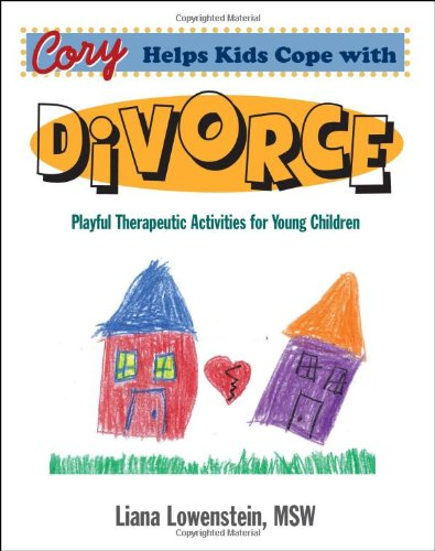 Cory Helps Kids Cope with Divorce: Playful Therapeutic Activities ...