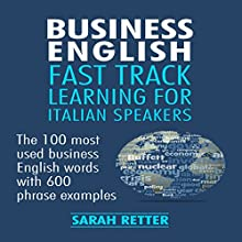 Business English: Fast Track Learning for Italian Speakers Audiobook by Sarah Retter Narrated by Diane Sintich