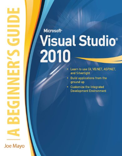 Download Microsoft Visual Studio 2010: A Beginner's Guide: A Beginner's Guide Pdf