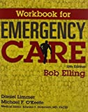 Workbook for Emergency Care 13th Edition by Elling, Robert, Bergeron, J. David (2015) Paperback -  Prentice Hall