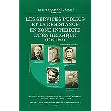 Les services publics et la Résistance en zone interdite et en Belgique (1940-1944) (Histoire et littérature du Septentrion (IRHiS)) (French Edition)