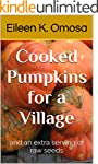 Cooked Pumpkins for a Village: and an...