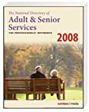 The National Directory of Adult and Senior Services, 2008 Edition 9781885461216
