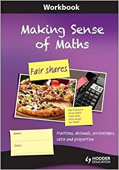 Book Making Sense of Maths: Fair Shares - Workbook: Fractions, percentages, ratio, decimals and proportion