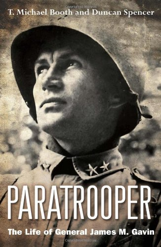 Paratrooper: The Life of General James M. Gavin