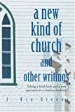 A New Kind of Church and Other Writings, J. Givens, 0595388728