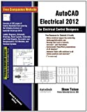 img - for AutoCAD Electrical 2012 for Electrical Control Designers book / textbook / text book