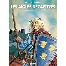 Les Aigles décapitées T10 : L'Héritier de Crozenc (French Edition)